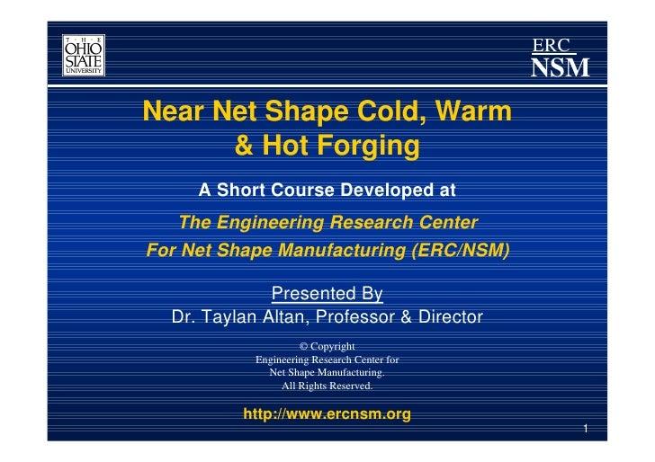 ERC                                              NSMNear Net Shape Cold, Warm      & Hot Forging     A Short Course Develo...