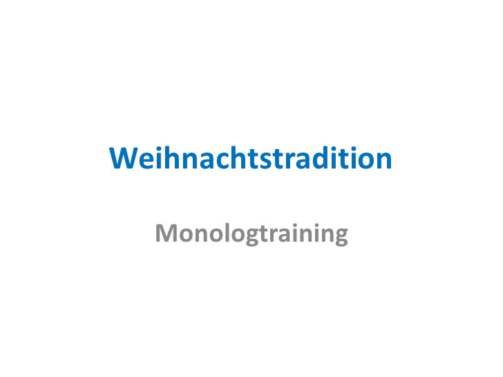 Weihnachtstradition<br />Monologtraining<br />