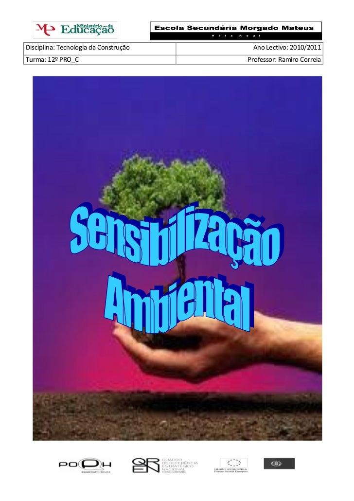 Disciplina: Tecnologia da Construção    Ano Lectivo: 2010/2011Turma: 12º PRO_C                       Professor: Ramiro Cor...