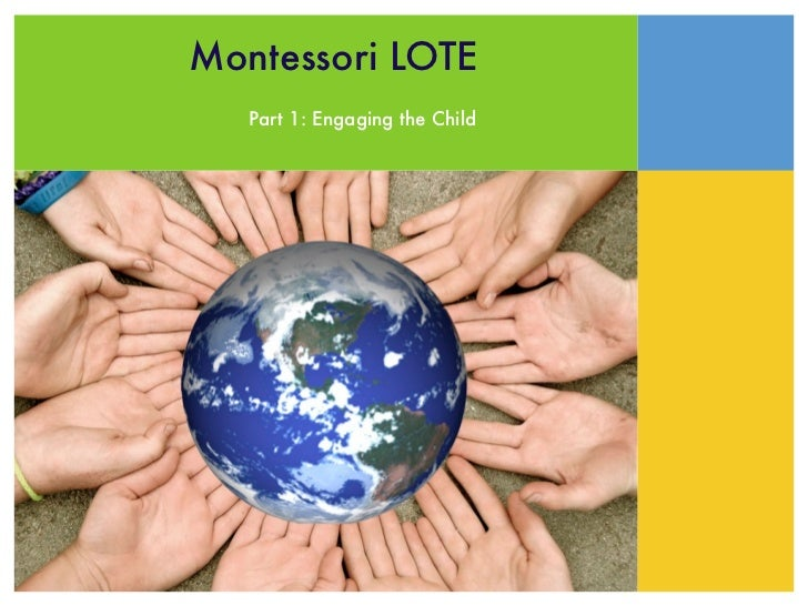 Montessori LOTE   Part 1: Engaging the Child