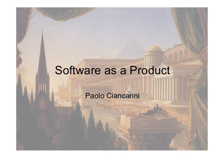 Software as a Product     Paolo Ciancarini