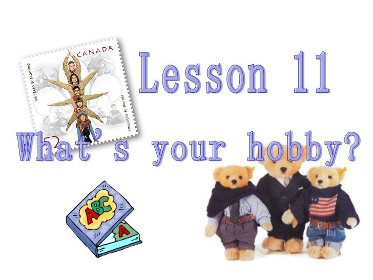 Lesson 11 What's your hobby?