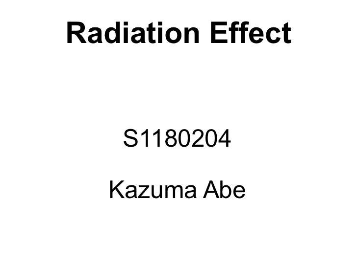 Radiation Effect    S1180204   Kazuma Abe