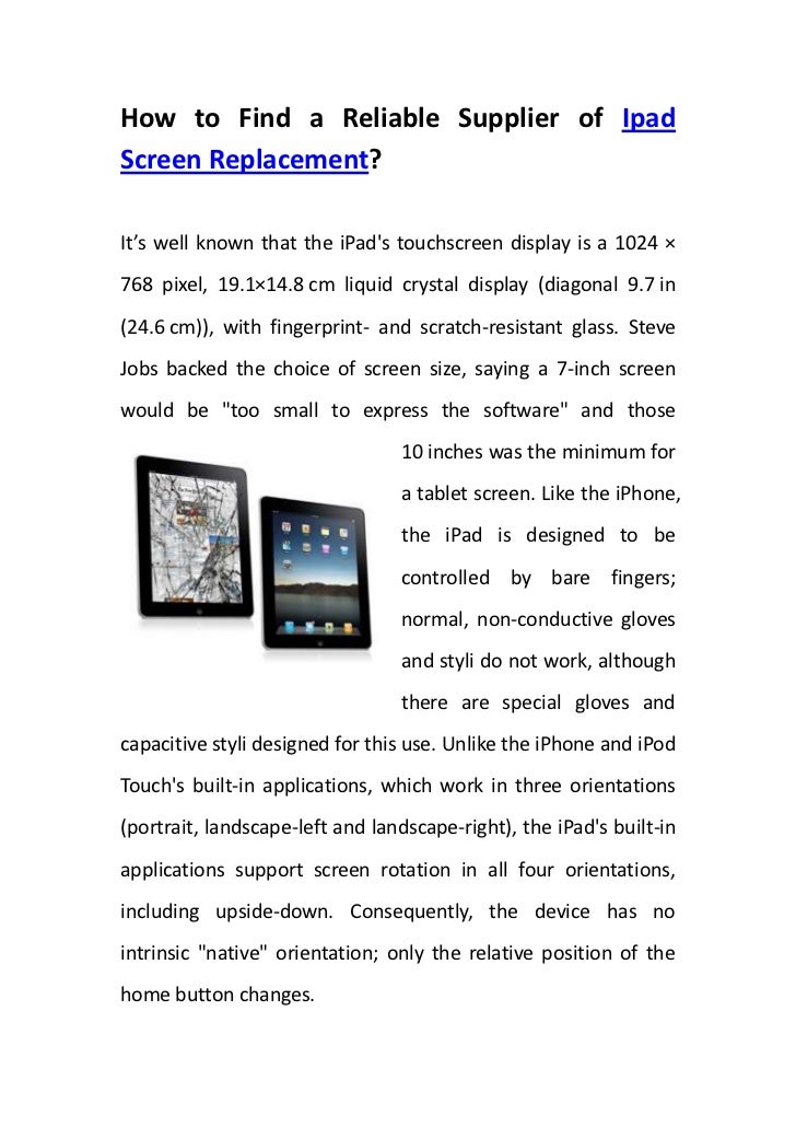 How to Find a Reliable Supplier of Ipad Screen Replacement?<br />leftcenter<br />It's well known that the iPad's touchscre...