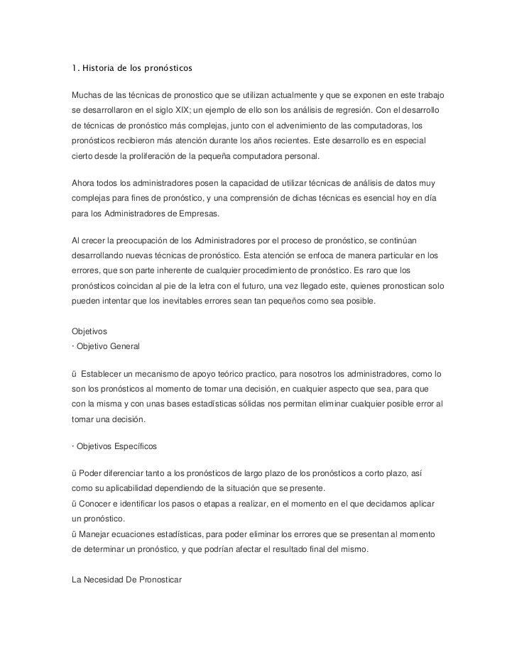 1. Historia de los pronósticos<br />Muchas de las técnicas de pronostico que se utilizan actualmente y que se exponen en e...