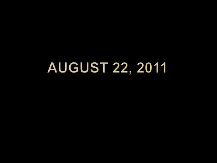 August 22, 2011<br />
