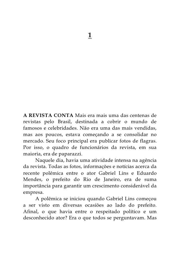 1<br />A revista Conta Mais era mais uma das centenas de revistas pelo Brasil, destinada a cobrir o mundo de famosos e cel...