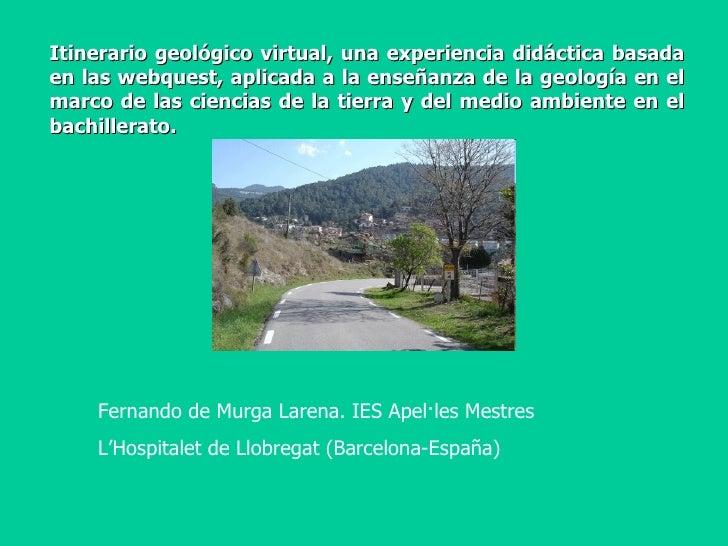 Itinerario geológico virtual, una experiencia didáctica basada en las webquest, aplicada a la enseñanza de la geología en ...