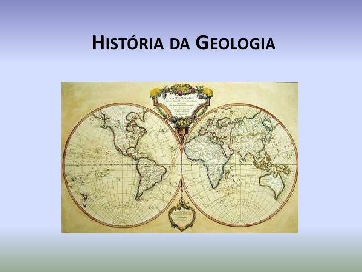 História da Geologia<br />