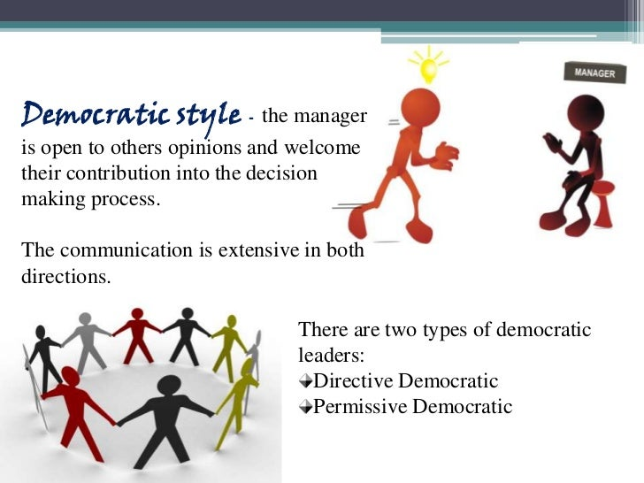democratic style of management The key to being an effective leader is to have a broad repertoire of styles and to use them appropriately - 6 management styles and when best to use them.