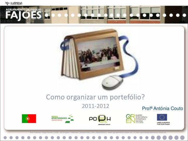 Como organizar um portefólio?                                                          2011-2012                          ...