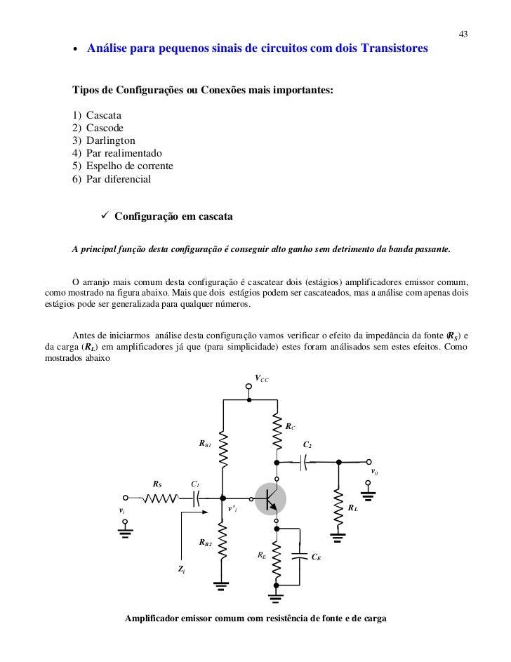 43       •    Análise para pequenos sinais de circuitos com dois Transistores       Tipos de Configurações ou Conexões mai...