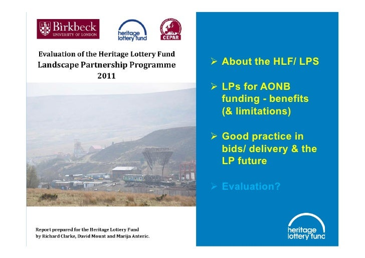   About the HLF/ LPS  LPs for AONB   funding - benefits   (& limitations)  Good practice in   bids/ delivery & the   LP...