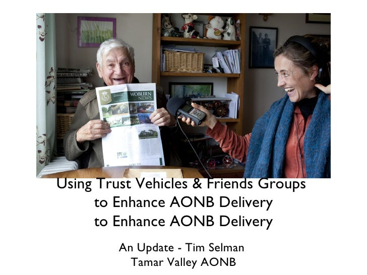 TextUsing Trust Vehicles & Friends Groups      to Enhance AONB Delivery      to Enhance AONB Delivery         An Update - ...