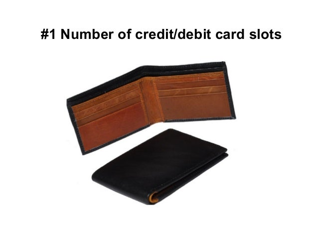 #1 Number of credit/debit card slots