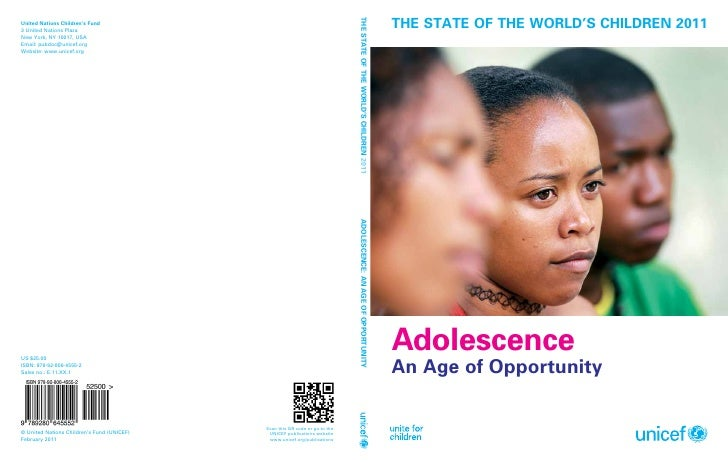 THE STATE OF THE WORLD'S CHILDREN 2011AdolescenceAn Age of Opportunity