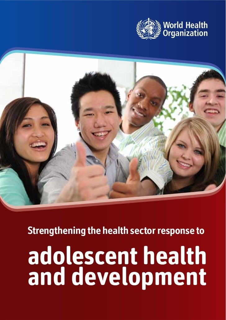 Strengtheningthe health sectorresponse to Strengthening the health sector response to adolescent health and development