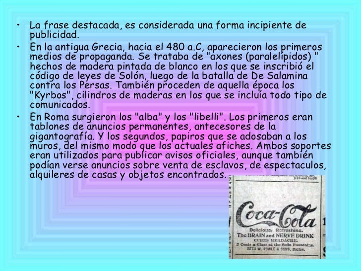<ul><li>La frase destacada, es considerada una forma incipiente de publicidad. </li></ul><ul><li>En la antigua Grecia, hac...