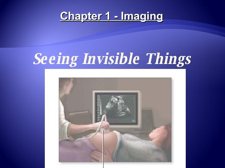 Seeing Invisible Things Chapter 1 - Imaging
