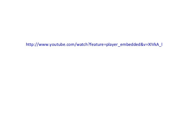 http://www.youtube.com/watch?feature=player_embedded&v=XIVkA_l56C8