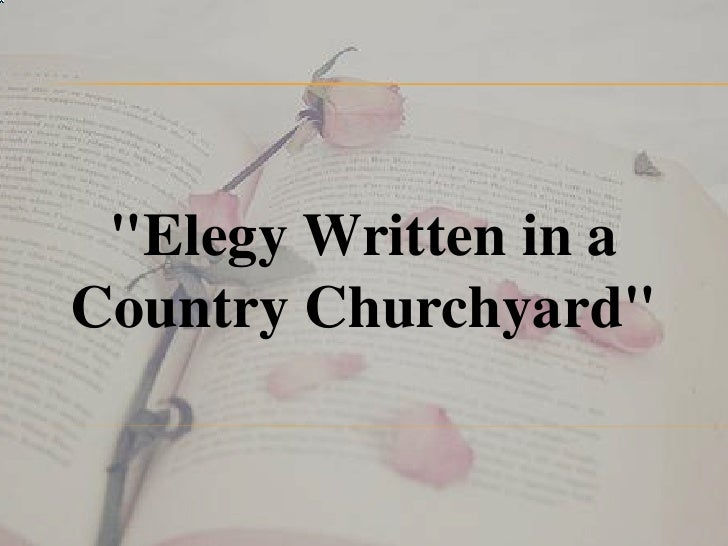 """Elegy Written in aCountry Churchyard"""