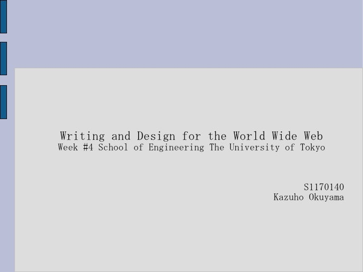 Writing and Design for the World Wide WebWeek #4 School of Engineering The University of Tokyo                            ...