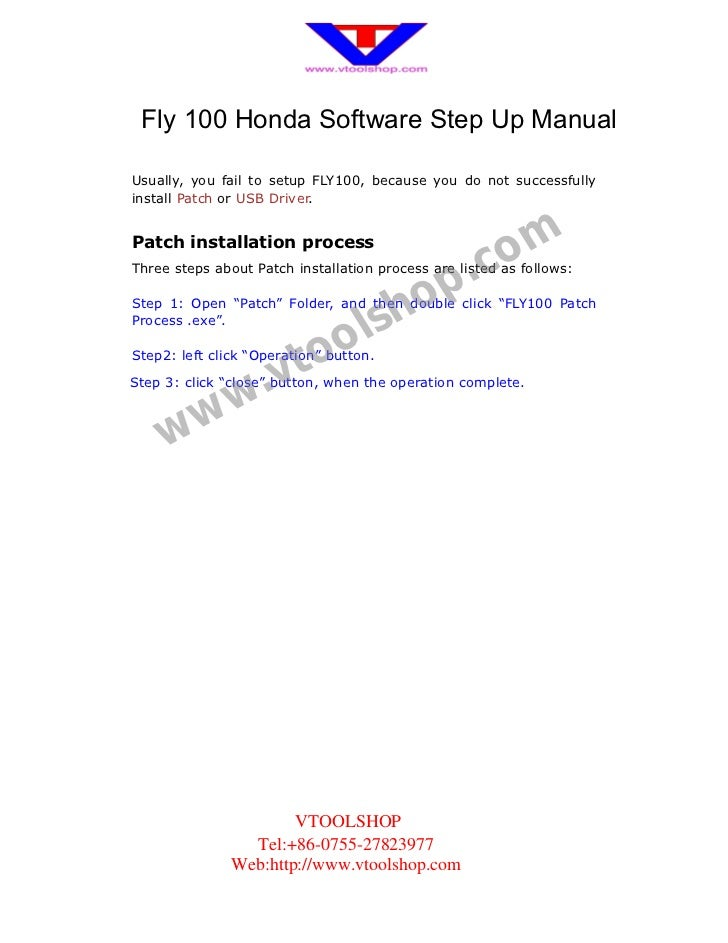 Fly 100 Honda Software Step Up ManualUsually, you fail to setup FLY100, because you do not successfullyinstall Patch or US...
