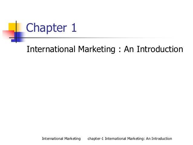 Chapter 1International Marketing : An Introduction    International Marketing   chapter-1 International Marketing: An Intr...