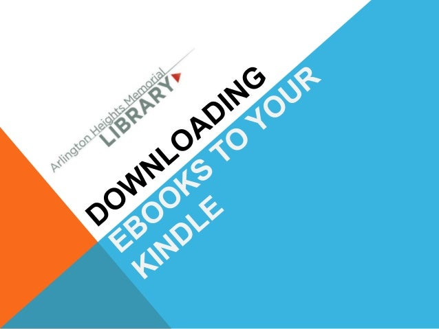 Goals:• An introduction to the Arlington Heights  Memorial Library Overdrive eLibrary and  how to download library e-books...