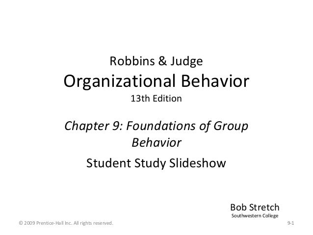 Robbins & Judge                     Organizational Behavior                                                 13th Edition  ...