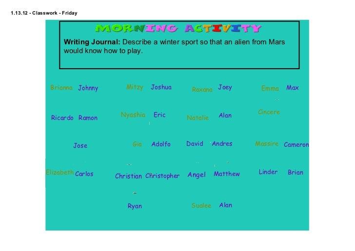 1.13.12ClassworkFriday                      WritingJournal:DescribeawintersportsothatanalienfromMars    ...