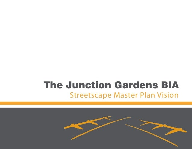 The Junction Gardens BIA  Streetscape Master Plan Vision