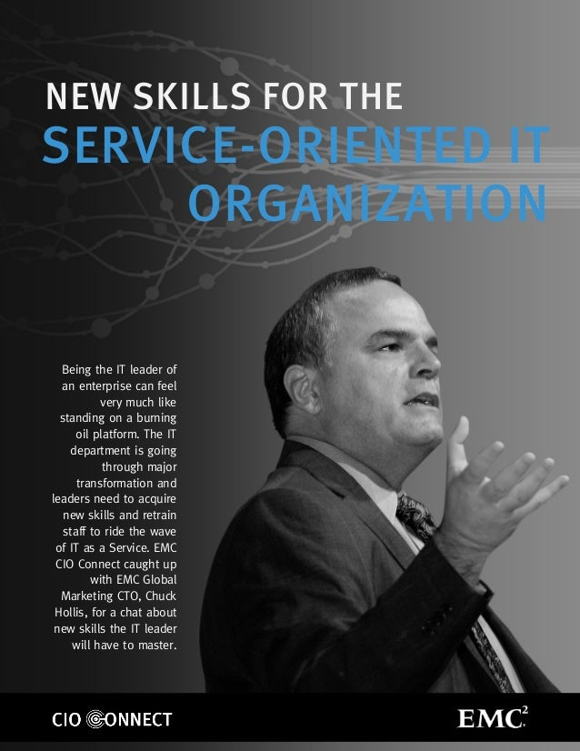 NEW SKILLS FOR THESERVICE-ORIENTED IT     ORGANIZATION  Being the IT leader of  an enterprise can feel           very much...