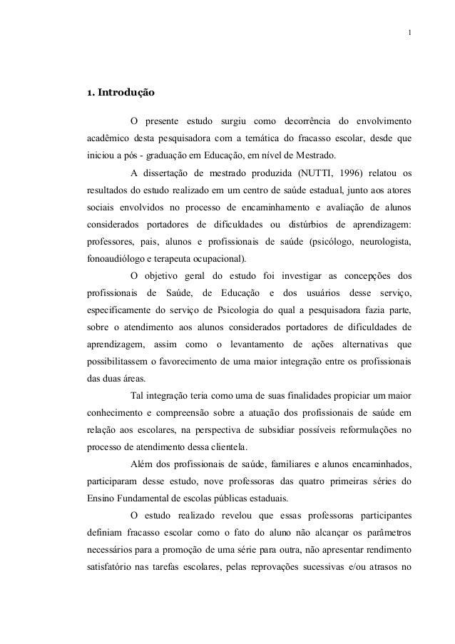 11. Introdução          O presente estudo surgiu como decorrência do envolvimentoacadêmico desta pesquisadora com a temáti...