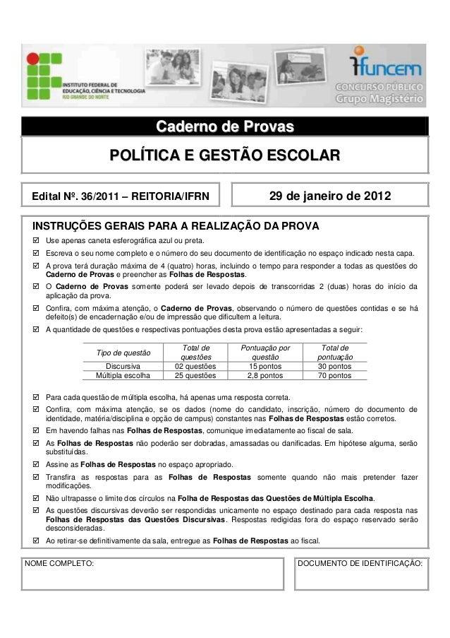 Caderno de Provas                       POLÍTICA E GESTÃO ESCOLAR Edital Nº. 36/2011 – REITORIA/IFRN                      ...