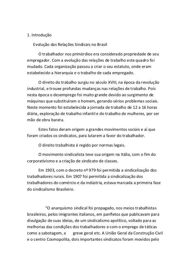 1. Introdução   Evolução das Relações Sindicais no Brasil      O trabalhador nos primórdios era considerado propriedade de...