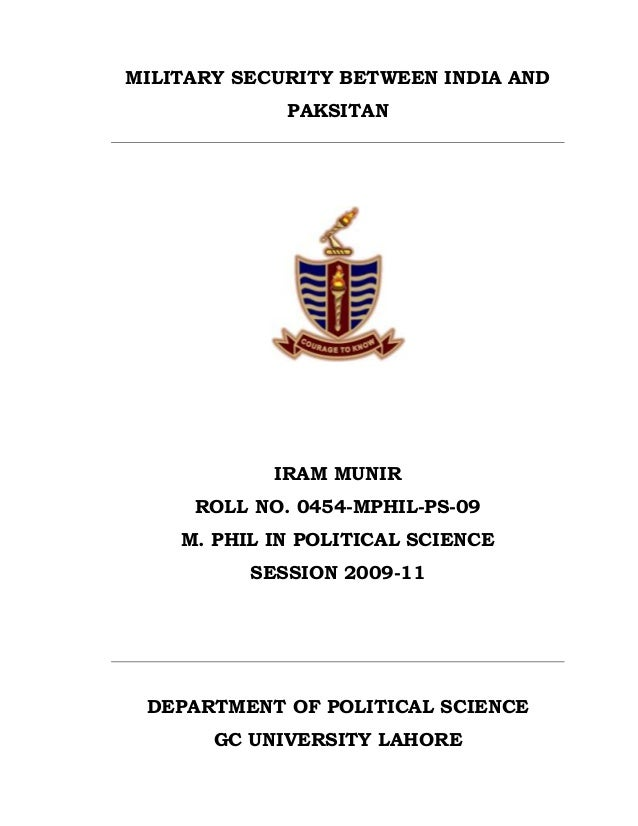 MILITARY SECURITY BETWEEN INDIA AND             PAKSITAN            IRAM MUNIR     ROLL NO. 0454-MPHIL-PS-09    M. PHIL IN...