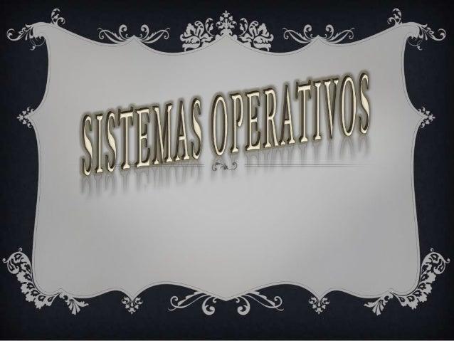 ¿QUÉ ES UN SISTEMA           OPERATIVO?Un sistema operativo es el que le da accesibilidad a un aparatoeléctrico con difere...