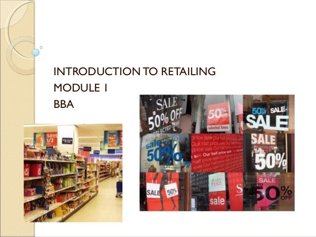 INTRODUCTION TO RETAILINGMODULE 1BBA