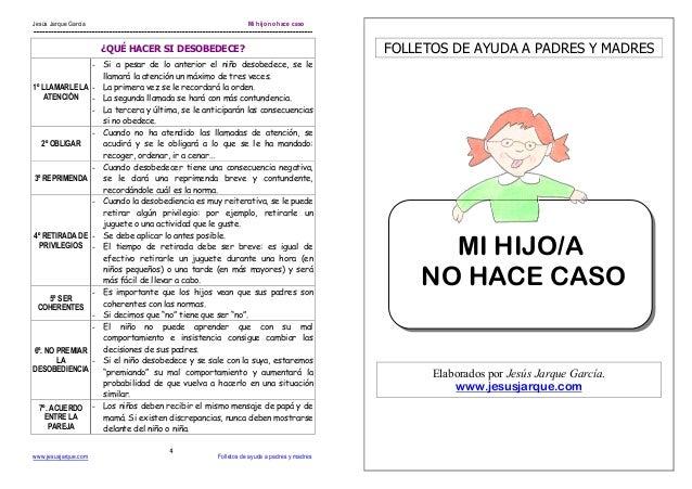 Jesús Jarque García Mi hijo no hace casowww.jesusjarque.com Folletos de ayuda a padres y madres4¿QUÉ HACER SI DESOBEDECE?1...