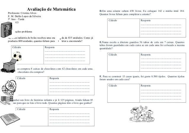 Avaliação de MatemáticaProfessora: Cristina AlvesE. M. Dalila Lopes da Silveira5º Ano – TardeAno 20131. Situações-problema...