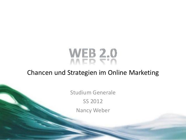 Studium Generale SS 2012 Nancy Weber Chancen und Strategien im Online Marketing
