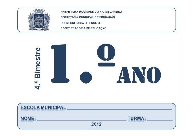 CoordenadoriadeEducação 1.ºAno 4.ºBIMESTRE/2012 2012 PREFEITURA DA CIDADE DO RIO DE JANEIRO SECRETARIA MUNICIPAL DE EDUCAÇ...
