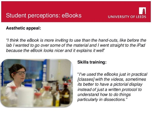 """Student perceptions: eBooks Aesthetic appeal: """"I think the eBook is more inviting to use than the hand-outs, like before t..."""