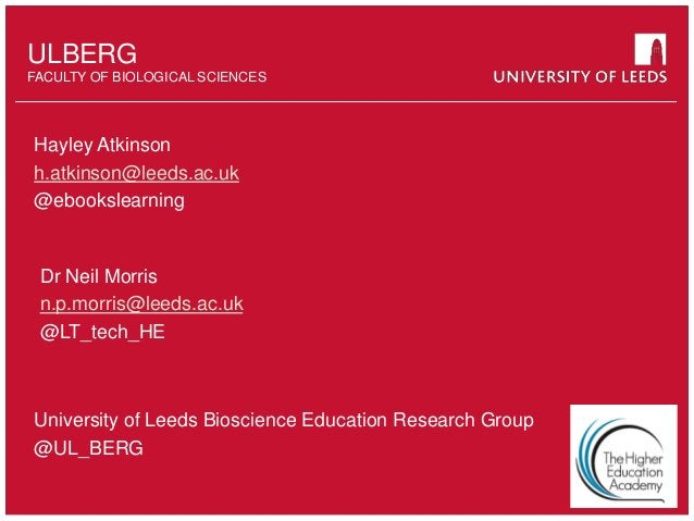 School of something FACULTY OF OTHER ULBERG FACULTY OF BIOLOGICAL SCIENCES Hayley Atkinson h.atkinson@leeds.ac.uk @ebooksl...