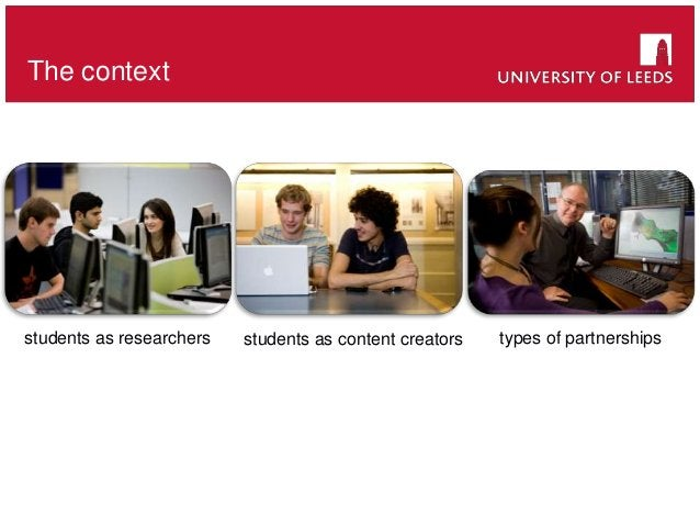 The context students as researchers students as content creators types of partnerships