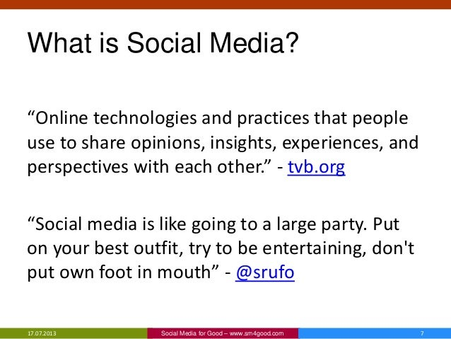 """What is Social Media? """"Online technologies and practices that people use to share opinions, insights, experiences, and per..."""