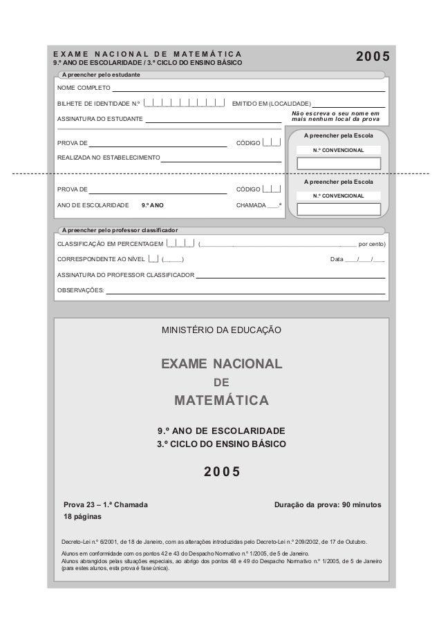 NOME COMPLETO BILHETE DE IDENTIDADE N.º |__|__|__|__|__|__|__|__|__| EMITIDO EM (LOCALIDADE) ASSINATURA DO ESTUDANTE PROVA...