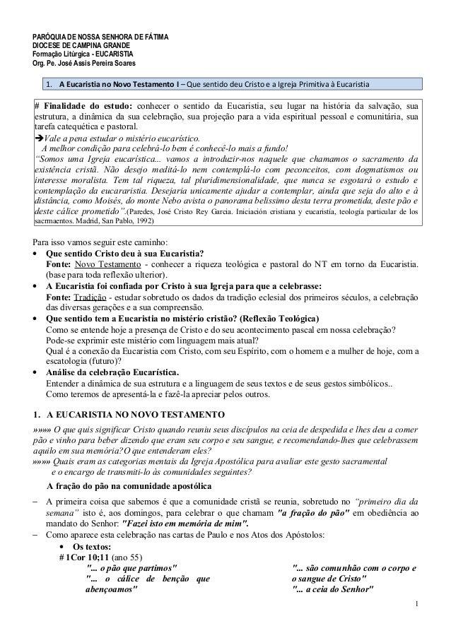 PARÓQUIA DE NOSSA SENHORA DE FÁTIMA DIOCESE DE CAMPINA GRANDE Formação Litúrgica - EUCARISTIA Org. Pe. José Assis Pereira ...