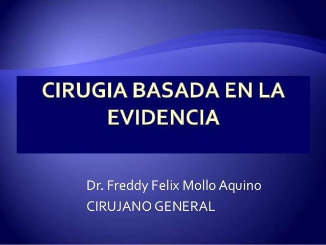 Dr. Freddy Felix Mollo Aquino CIRUJANO GENERAL